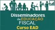 disseminadores educacao fiscal